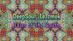 DeepSoul - Tales Of The South ft. Lezzmok